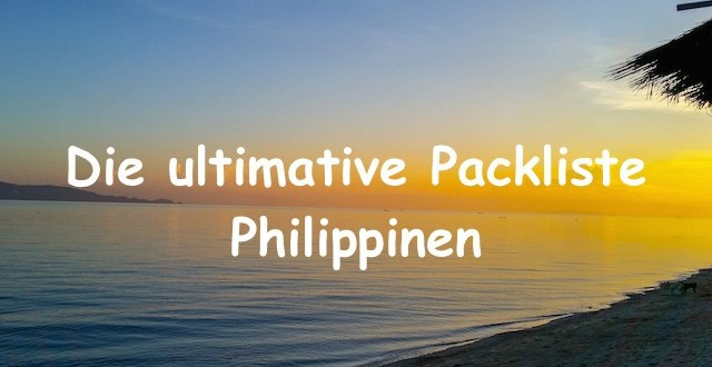 Ultimative Packliste Philippinen